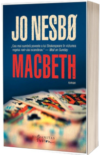 Macbeth. Macbeth de William Shakespeare reimaginat