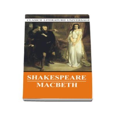 Macbeth - William Shakespeare (Clasicii literaturii universale)