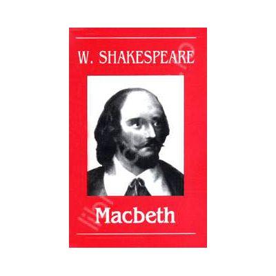 Macbeth - William Shakespeare (Editia 2004)