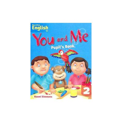Macmillan English for - You and Me Pupils Book - Level 2