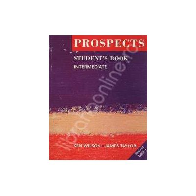 Prospects students book intermediate (Revised edition). Manual de limba engleza pentru clasa a IX-a