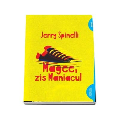 Magee, zis Maniacul - Jerry Spinelli (Editie Paperback)