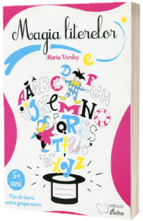 Magia literelor - fise de lucru pentru grupa mare (5+ani)