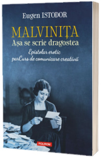 Malvinita Asa se scrie dragostea Epistolar erotic. parCurs de comunicare creativa