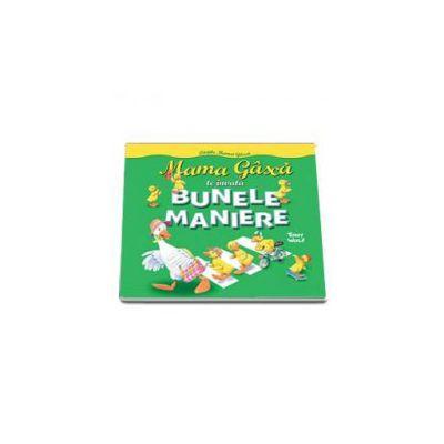 Mama Gasca te invata bunele maniere - Editie cartonata