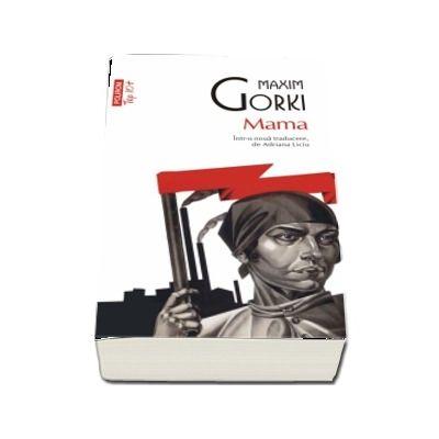 Mama - Maxim Gorki  (Editie de buzunar, Top 10)