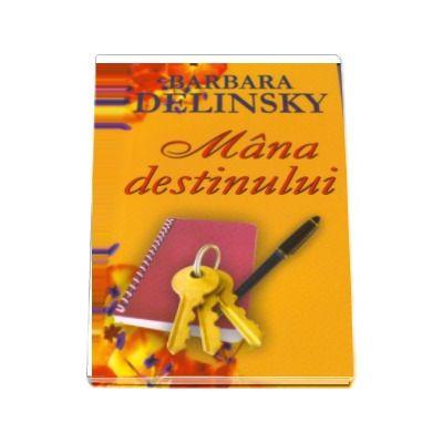 Mana destinului - Delinsky Barbara