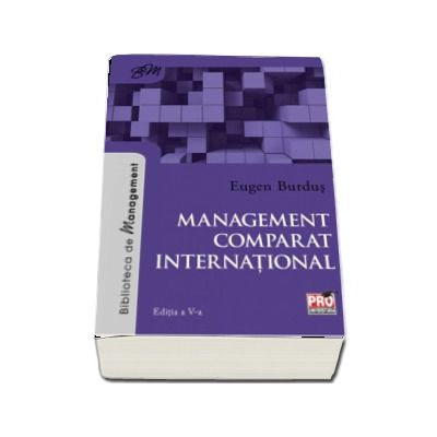 Management comparat international. Editia a V-a (Eugen Burdus)