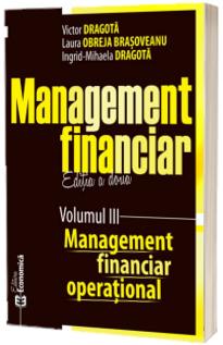 Management financiar, editia a doua. Volumul III. Management financiar operational