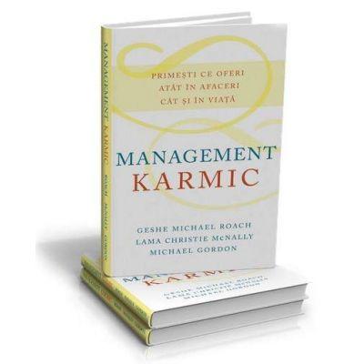 Management Karmic - Primesti ce oferi atat in afaceri cat si in viata
