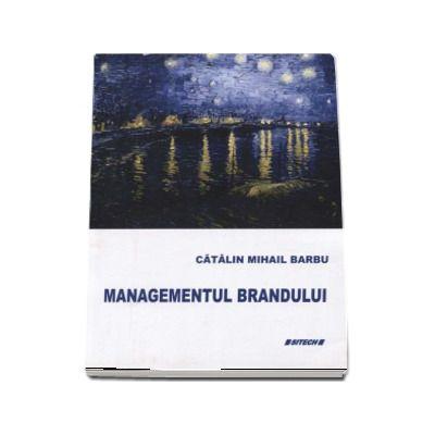 Managementul brandului - Catalin Mihail Barbu (Editie revizuita si adaugita)