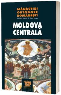 Manastiri ortodoxe romanesti - Moldova Centrala