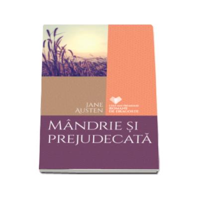 Mandrie si prejudecata - Jane Austen (Cele mai frumoase romane de dragoste)