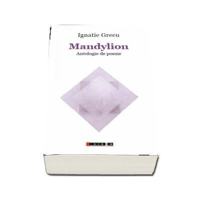 Mandylion - Antologie de poezie (Ignatie Grecu)