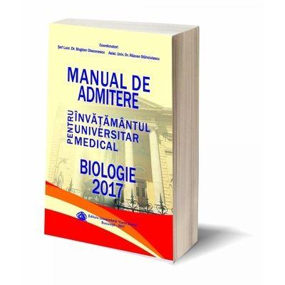Manual de admitere pentru invatamantul universitar medical. Biologie 2017