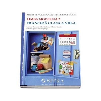 Manual de Franceza - Limba moderna 2 , pentru clasa a VIII-a