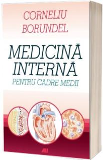 Manual de medicina interna pentru cadre medii (Editie noua), Corneliu Borundel