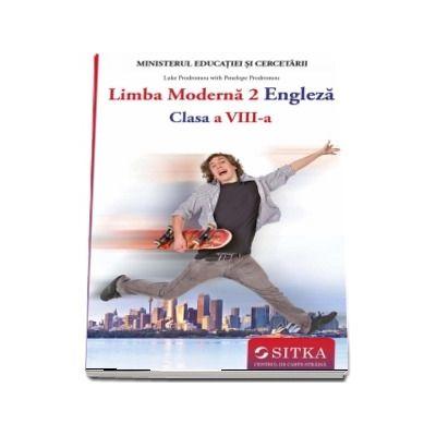 Manuala de Limba moderna 2 Engleza, pentru clasa a VIII-a