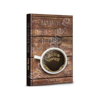 Manualul Imblinzitorului de Cafele