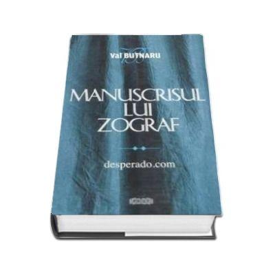 Manuscrisul lui Zograf. Desperado.com