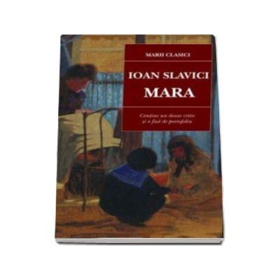 Mara, Ioan Slavici (Contine un dosar critic si o fisa de portofoliu)
