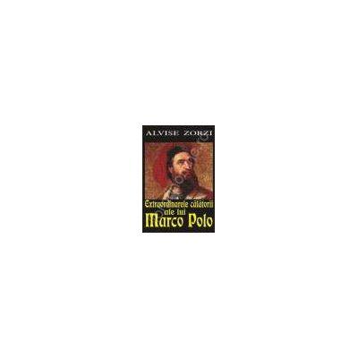 Extraordinarele calatorii ale lui Marco Polo (Zorzi, Alvise)