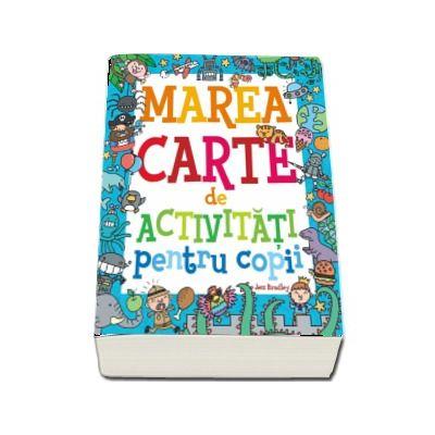 Marea carte de activitati pentru copii - Editie ilustrata