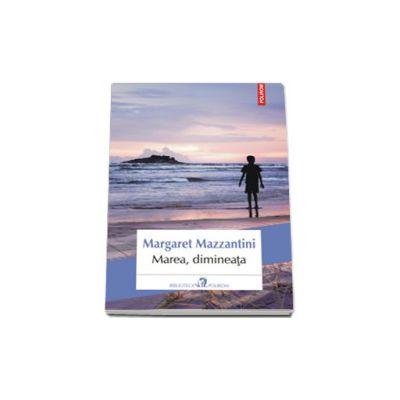 Marea, dimineata. Traducere din limba italiana de Gabriela Lungu