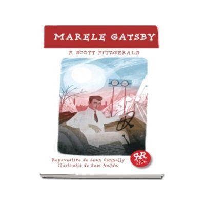 Marele Gatsby. Repovestire de Sean Connolly, Ilustratii de Sam Kalda