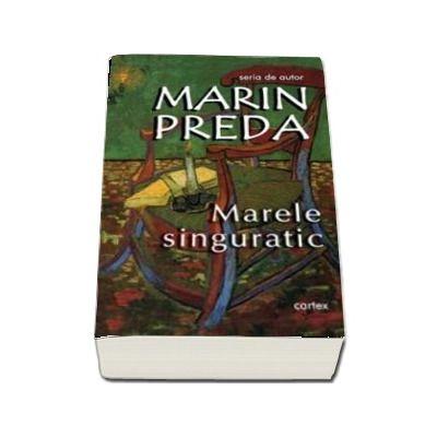 Marele singuratic - Marin Preda (Seria de autor)
