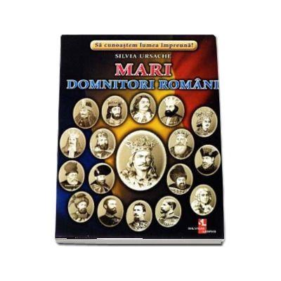 Mari domnitori romani - Sa cunoastem lumea impreuna! (Contine 16 cartonase cu imagini color)