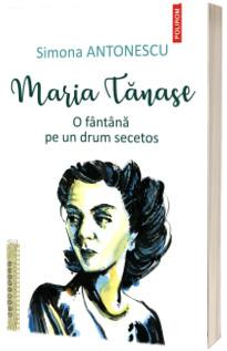 Maria Tanase. O fantana pe un drum secetos