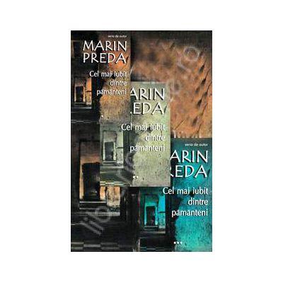 Marin Preda. Cel mai iubit dintre pamanteni, 3 Volume. Editie 2013