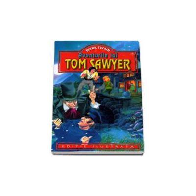 Mark Twain - Aventurile lui Tom Sawyer - Editie ilustrata