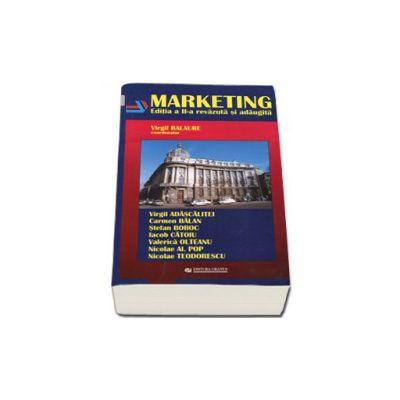 Marketing. Editia a II-a revazuta si adaugita - Virgil Balaure
