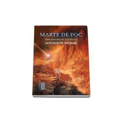 Marte de foc - Al doilea volum al seriei Lumi la raspantie