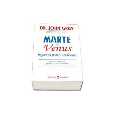Marte si Venus impreuna pentru totdeauna -  Dr. John Gray