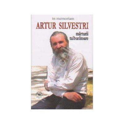 Marturii tulburatoare- Artur Silvestri