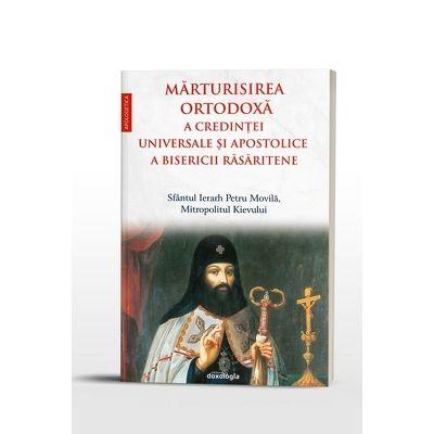Marturisirea ortodoxa a credintei universale si apostolice a Bisericii Rasaritene