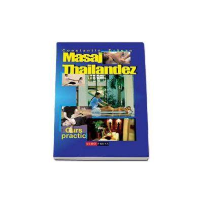 Masaj thailandez. Curs practic (Constantin Dragan)