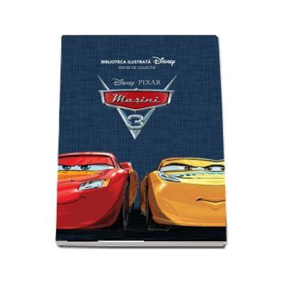 Masini 3 - Disney Pixar (Editie de colectie, Biblioteca ilustrata)