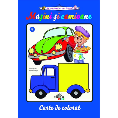 Masini si camioane. Carte de colorat, colectia sa coloram cu Nicol