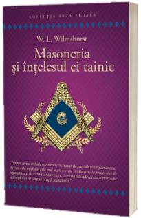 Masoneria si intelesul ei tainic
