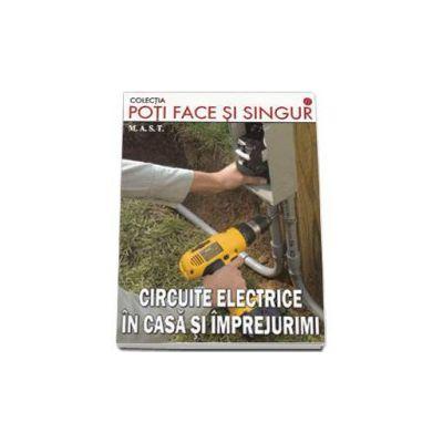Circuite electrice in casa si imprejurimi (Colectia, poti face singur)