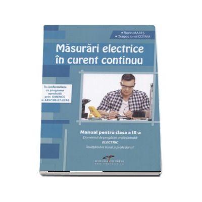 Masurari electrice in curent continuu. Manual pentru clasa a IX-a Domeniul de pregatire profesionala: ELECTRIC