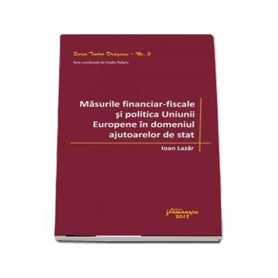 Masurile financiar‑fiscale si politica Uniunii Europene in domeniul ajutoarelor de stat