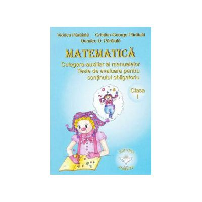Matematica - auxiliar al manualelor alternative, clasa I