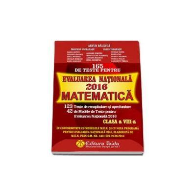 Matematica, 165 de teste pentru evaluarea nationala 2016 - Pentru clasa a VIII-a