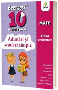 Matematica. Adunari si scaderi simple pentru clasa pregatitoare