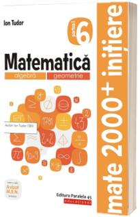 Matematica. Algebra, geometrie. Caiet de lucru. Clasa a VI-a. Initiere. Partea I - Editia a III-revizuita